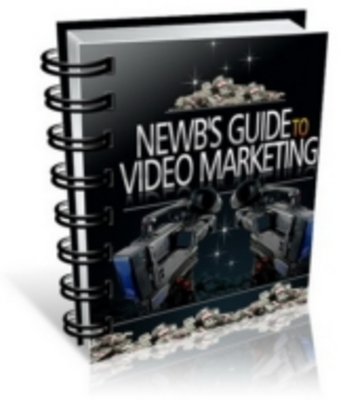 Product picture Newbies Guide To Video Marketing Ebook